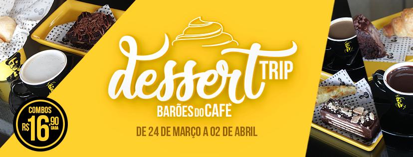 Barões do Café oferece combos a R$16,90 e workshop sobre café na Dessert Trip
